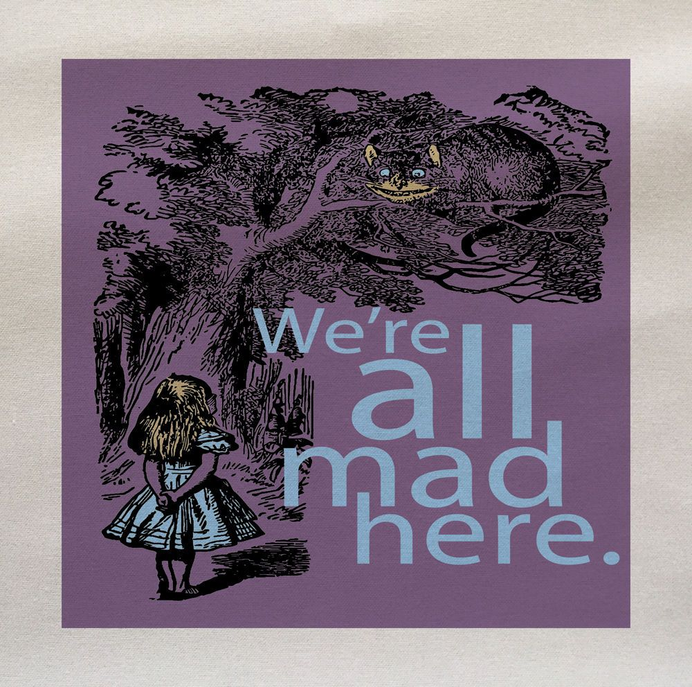We Are All Mad Here Alice in Wonderland quote Cheshire Cat